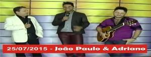 250715 - João Paulo e Adriano