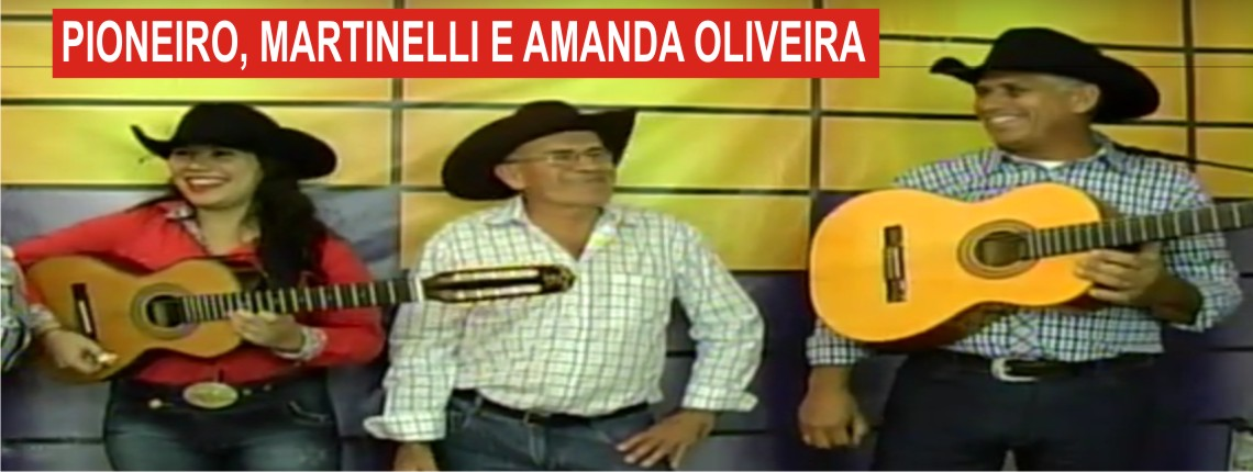 15/08/2015 – Trio Pioneiro, Martinelli e Amanda Oliveira