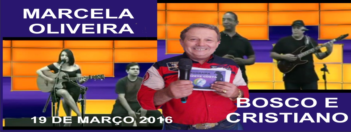 19/03/2016 – Marcela Oliveira e a dupla Bosco e Cristiano