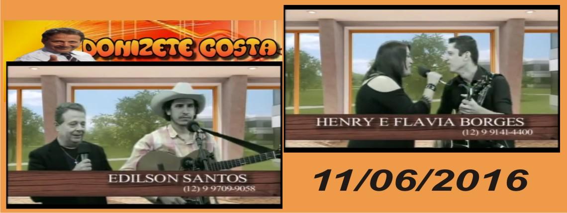 11/06/2016 – Edilson Santos e Henry & Flávia Borges