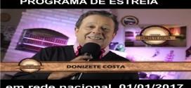 Programa Donizete Costa, de cara nova, pra todo o Brasil 01/01/2017