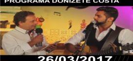 Programa Donizete Costa – 26/03/2017