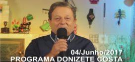 Programa Donizete Costa – 04/06/2017